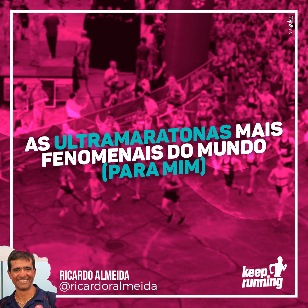 As ultramaratonas mais fenomenais do mundo (para mim)
